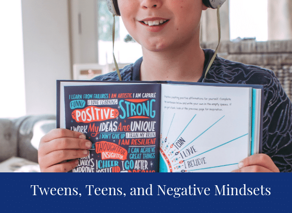 When Your Tween or Teen Has A Negative Mindset