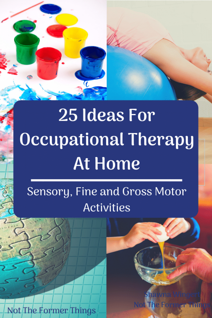 25 Ideas For Occupational Therapy At Home (sensory, fine and gross motor activities) These therapeutic exercises are easily incorporated into his learning and our days. Occupational therapy at home is most effective for my son.