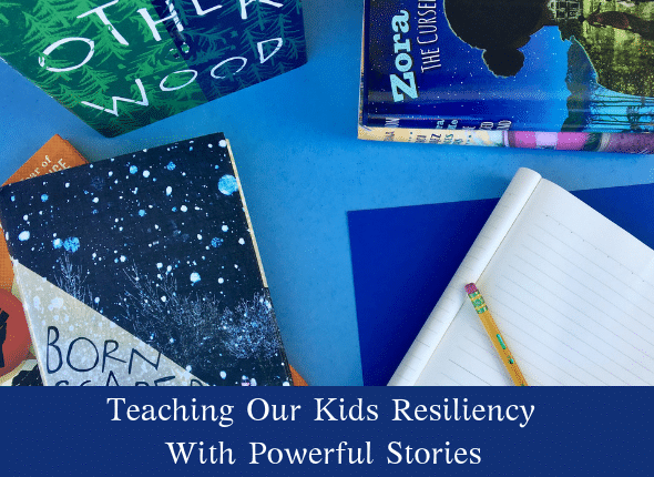 Teaching Our Kids Resiliency With Powerful Stories