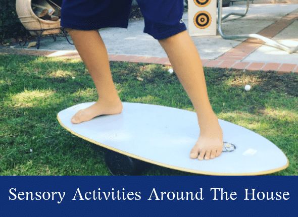 Sensory Activities Around The House: Easy, Practical Solutions