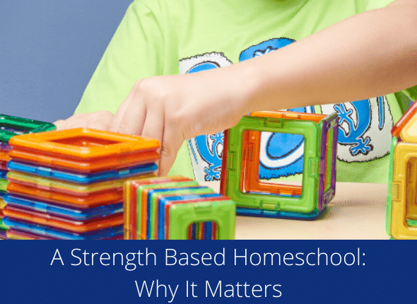 A Strength Based Homeschool: Why It Matters