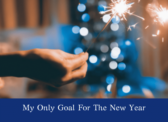 My Only Goal For The New Year