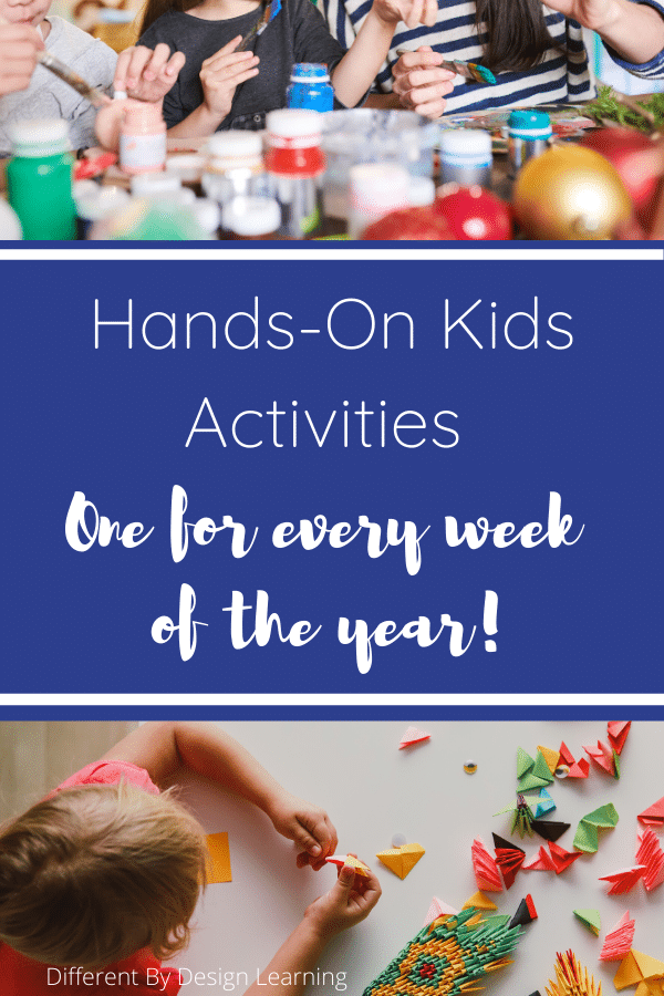 Hands-On Activities For Kids: One For Every Week Of The Year!