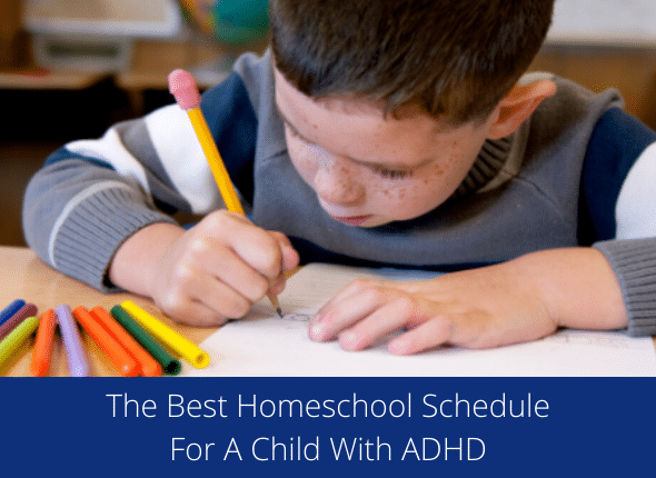 The Best Homeschool Schedule For A Child With ADHD