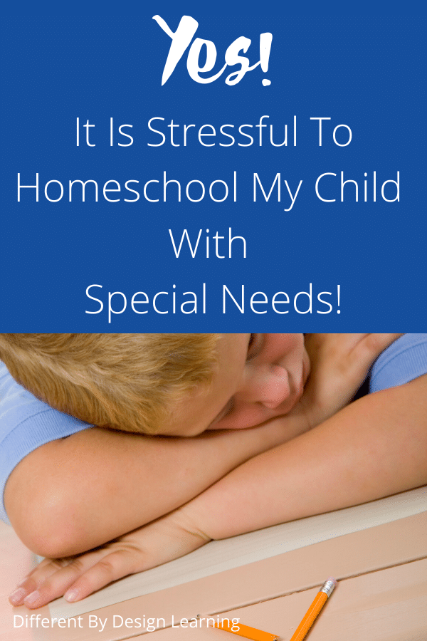 It is stressful to homeschool my child with special needs