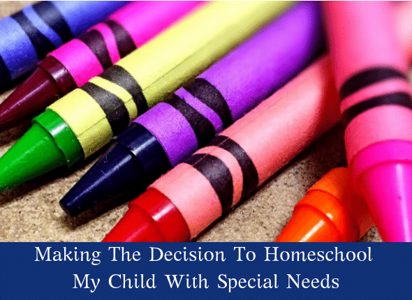 Making The Decision To Homeschool My Child With Special Needs