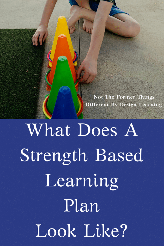 What Does A Strength Based Learning Plan Look Like? #interestledlearning #homeschoolmomhelp #differentbydesignlearning #strengthbasedlearning #homeschoolhelp #learningdifferences