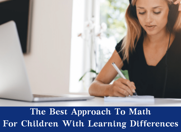 The Best Approach To Math For Children With Learning Differences
