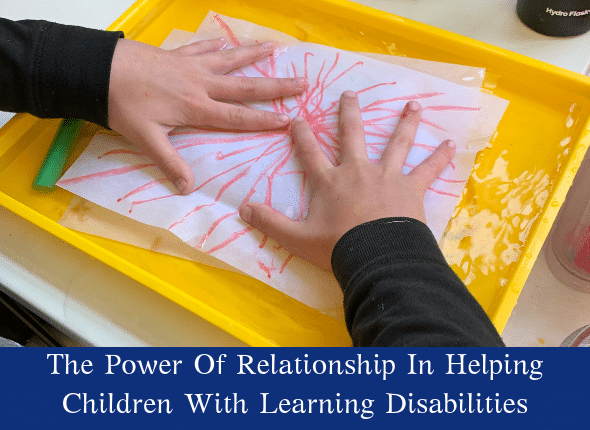 The Power Of Relationship In Helping Children With Learning Disabilities