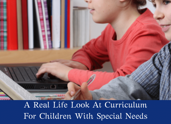 A Real Life Look At Curriculum For Children With Special Needs