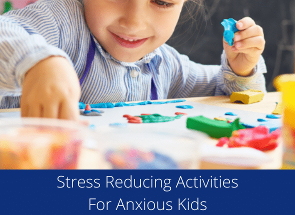 Stress Reducing Activities For Anxious Kids
