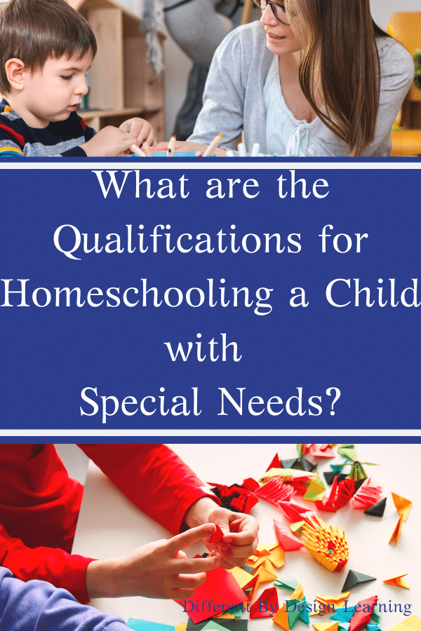 What Are The Qualifications For Homeschooling A Child With Special Needs?