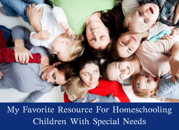 My Favorite Resource For Homeschooling Children With Special Needs