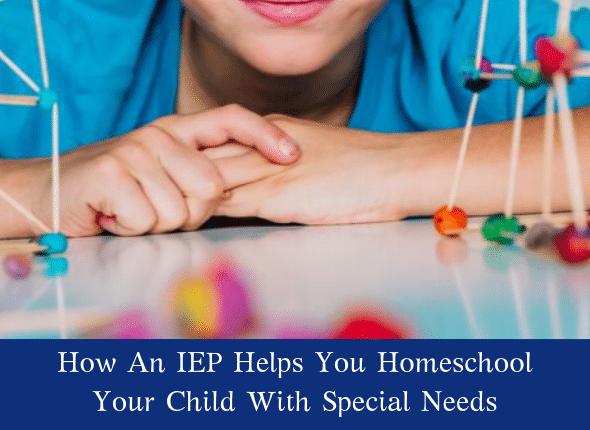 How An IEP Helps You Homeschool Your Child With Special Needs