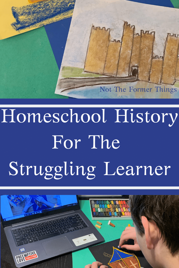 Homeschool History For The Struggling Learner