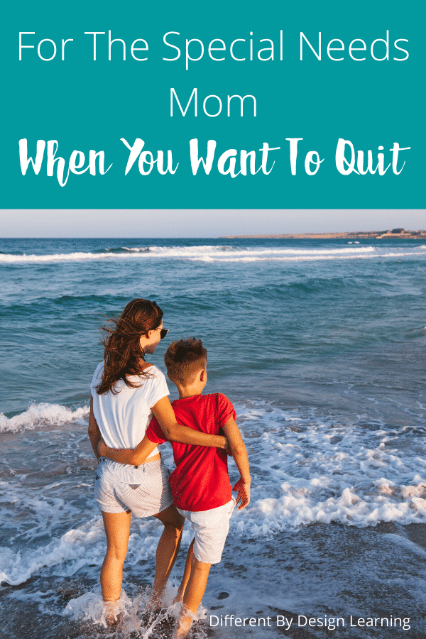 special needs mom when you want to quit