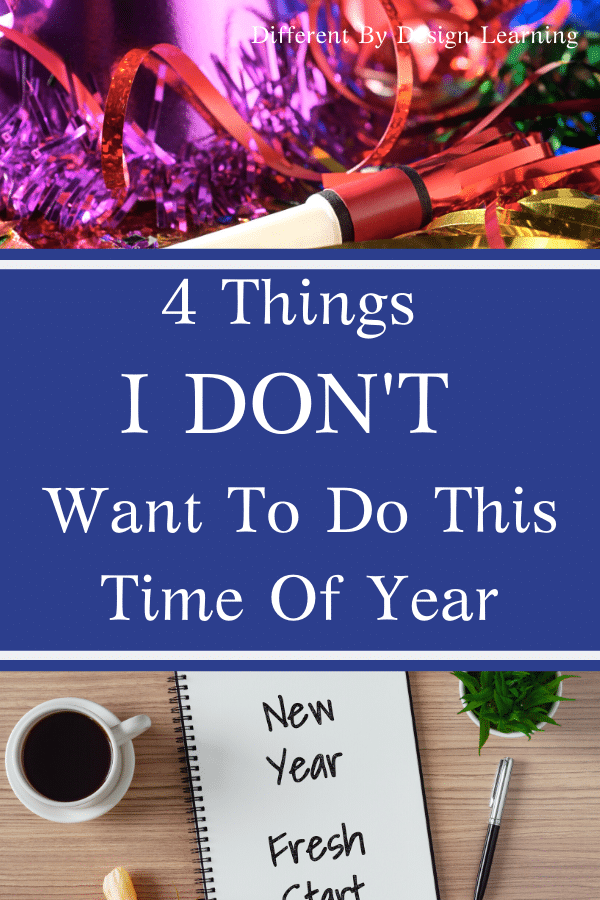 4 Things I DON'T Want To Do This Time Of Year
