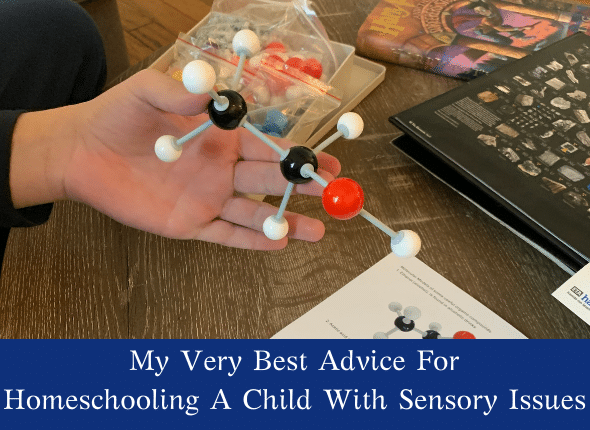 My Very Best Advice For Homeschooling A Child With Sensory Issues
