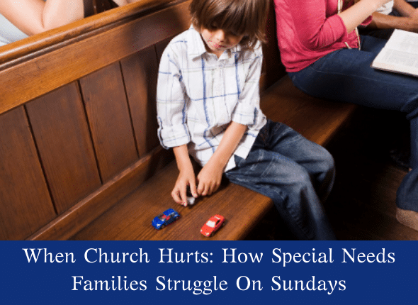 When Church Hurts: How Special Needs Families Struggle On Sundays