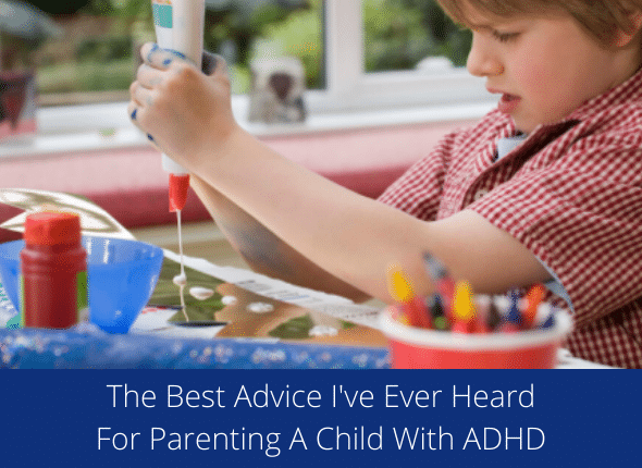 The Best Advice For Parenting A Child With ADHD