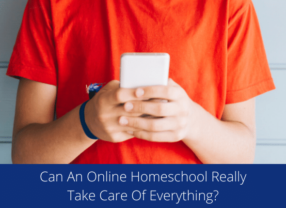 Can An Online Homeschool Really Take Care Of Everything?