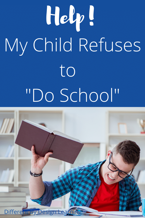 """When Your Child Refuses To """"Do School"""""""