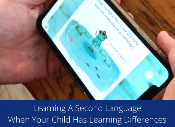 Learning A Second Language When Your Child Has Learning Differences