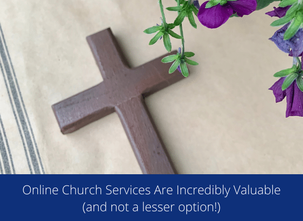 Why Online Church Services Are Incredibly Valuable (and not a lesser option!)