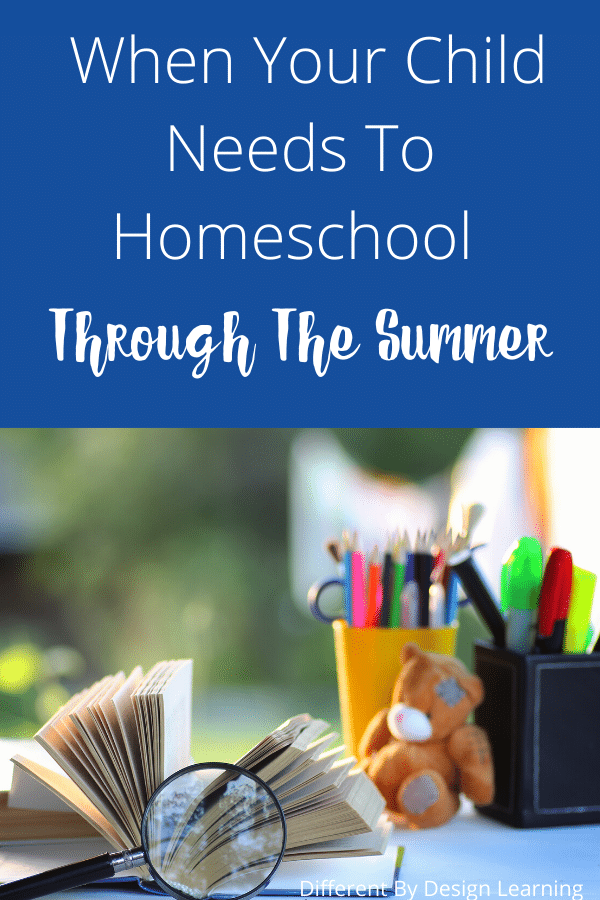 When Your Child Needs To Homeschool Through The Summer