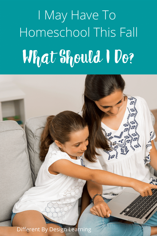 I May Have To Homeschool This Fall. What Should I Do?
