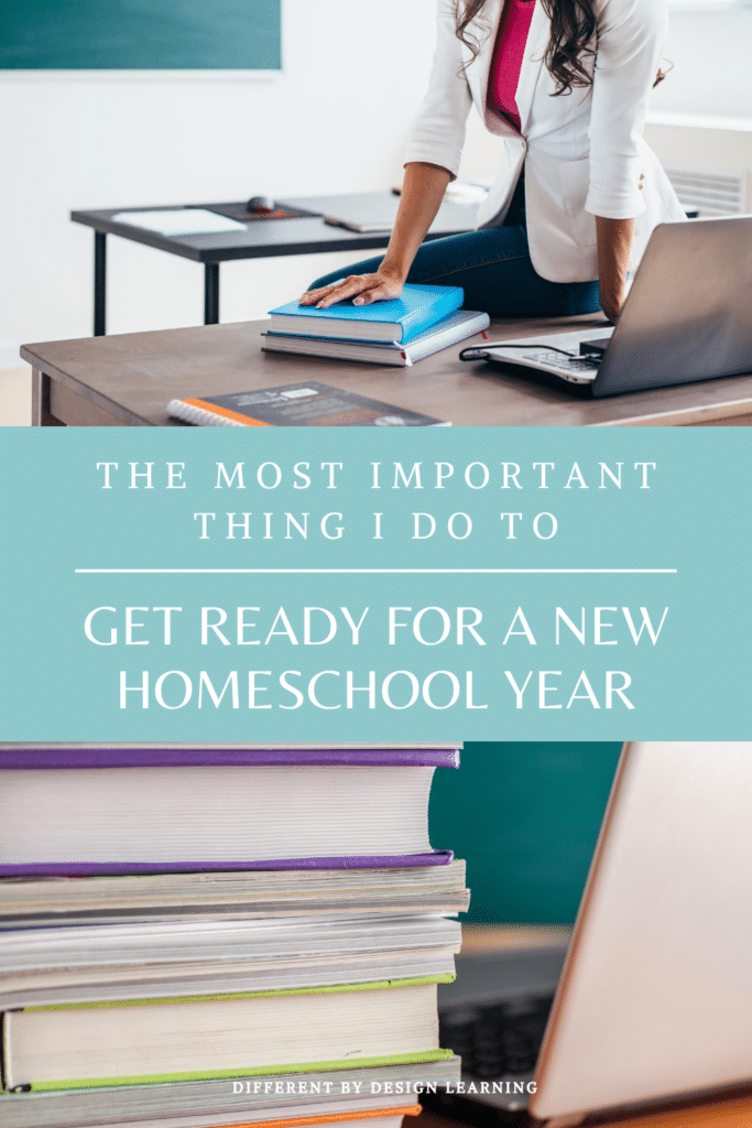 The First Thing I Do To Get Ready For A New Homeschool Year