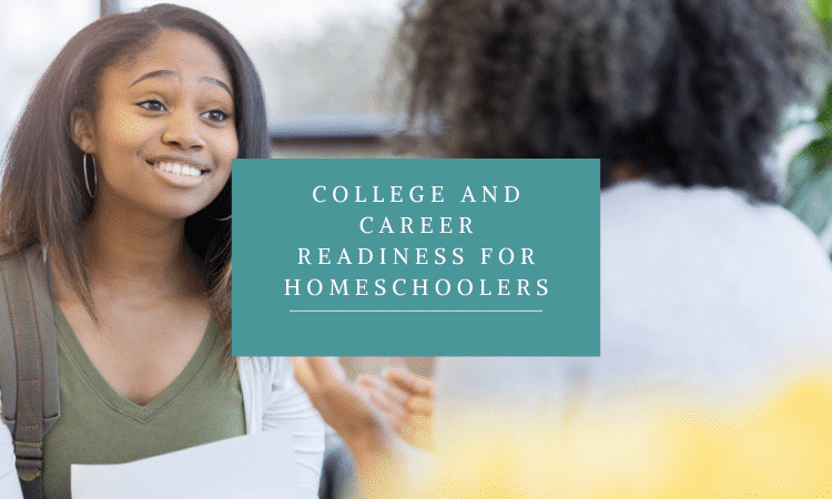An Excellent Approach To College And Career Readiness For Homeschoolers