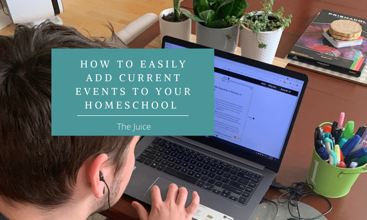 How To Easily Make Current Events An Important Part Of Your Homeschool