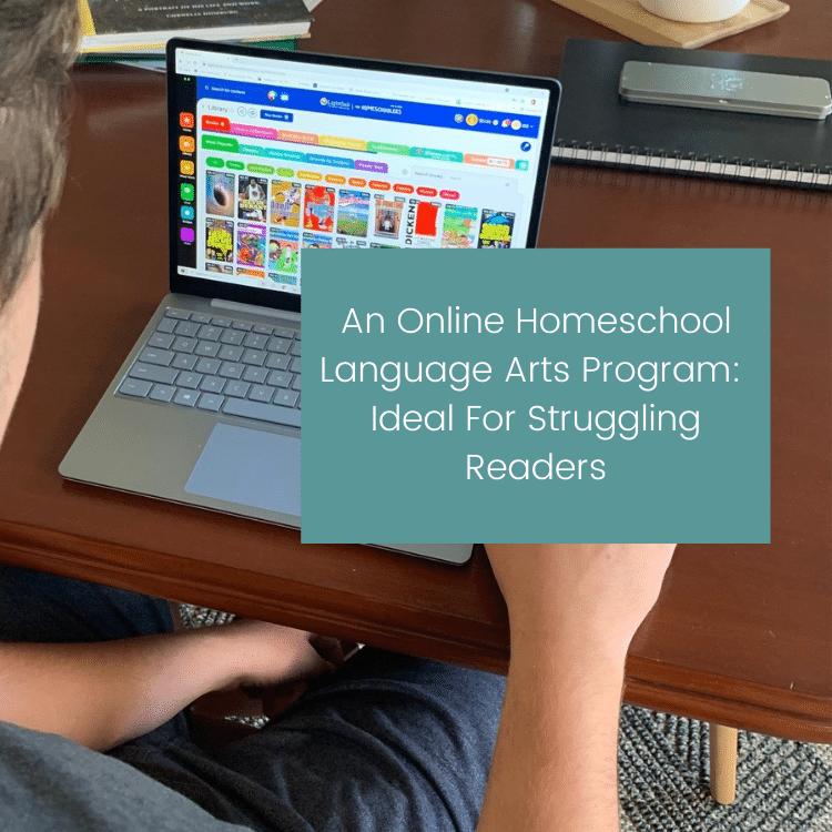 An Online Homeschool Language Arts Curriculum: Ideal For Struggling Readers