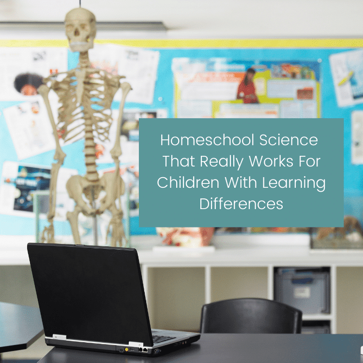 Online Homeschool Science That Really Works For Children With Learning Differences