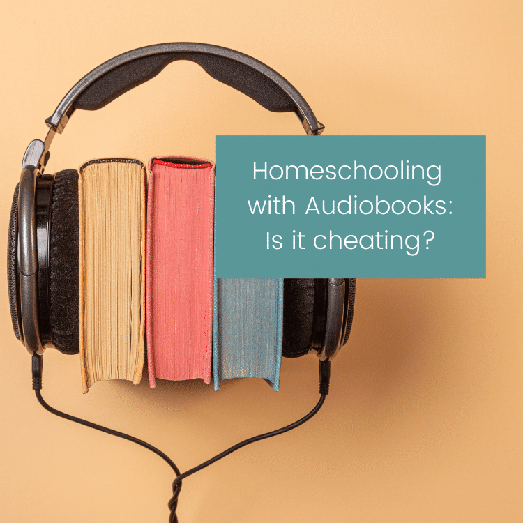 Homeschooling With Audiobooks: Is It Cheating?
